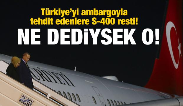 Erdoğan'dan S-400 resti! Ne dediysek o