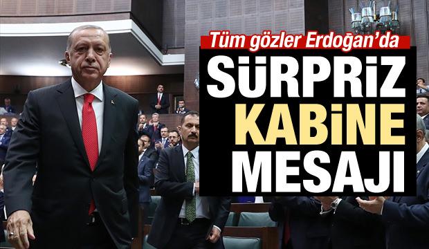 Erdoğan'dan sürpriz kabine mesajı!