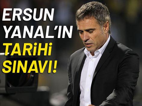 Ersun Yanal'ın Tarihi Sınavı!