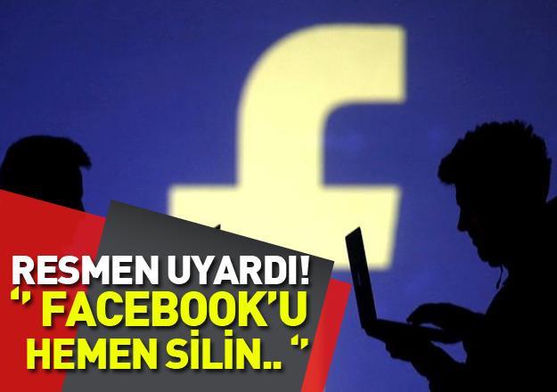 Facebook İçin Resmen Uyardı! Hemen Silin...