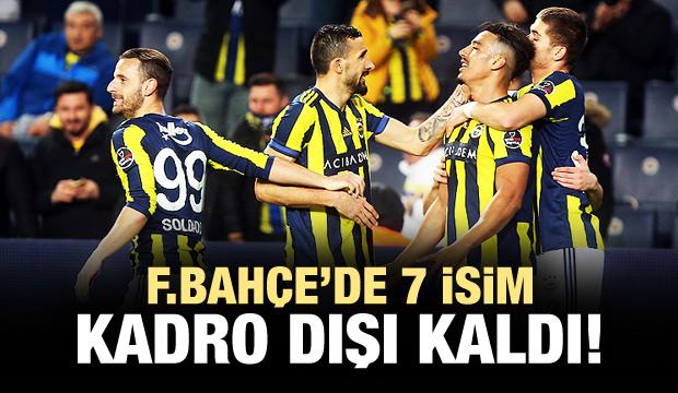 Fenerbahçe'de 7 isim kadro dışı!