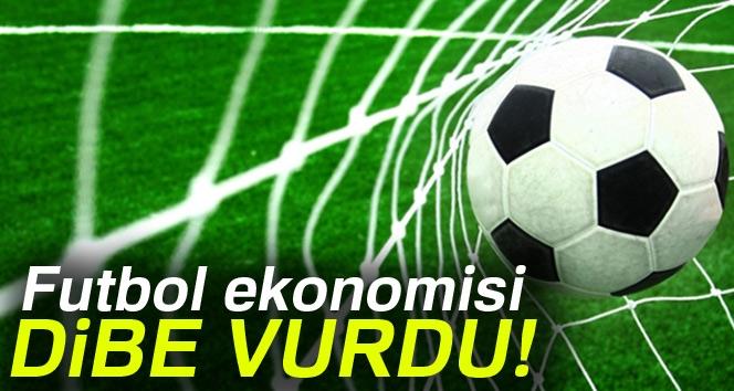 Futbol Ekonomisi Dibe Vurdu!