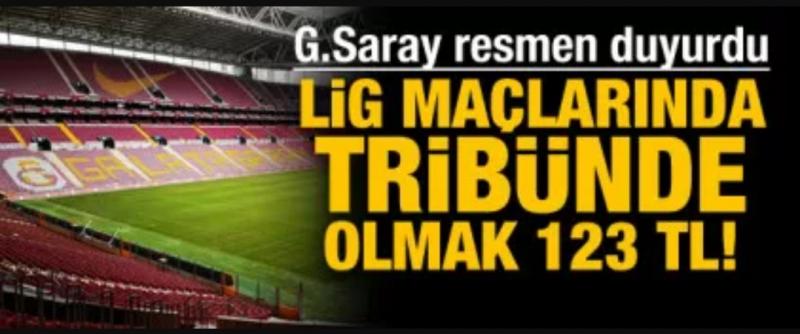 Galatasaray Duyurdu! Tribünde Olmak 123 TL