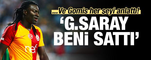 Gomis gerçekleri açıkladı! 'Beni sattılar'
