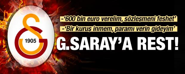 G.Saray'a rest! 'Bir kuruş inmem paramı verin'