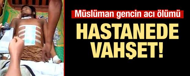Hastanede vahşet! Müslüman gencin acı ölümü