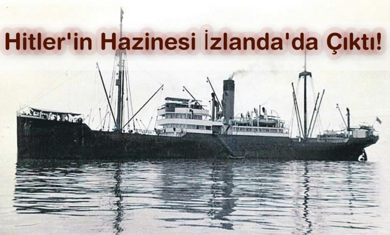 Hitler'in Hazinesi İzlanda'da Çıktı!