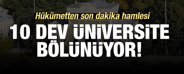 Hükümet düğmeye bastı! 10 üniversite bölünecek