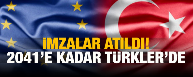 İmzalar atıldı! 2041'e kadar Türkler'de