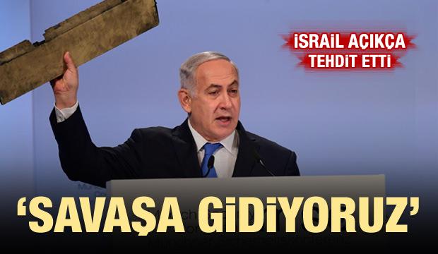 İsrail Tehdit Etti: Savaşa Gidiyoruz!