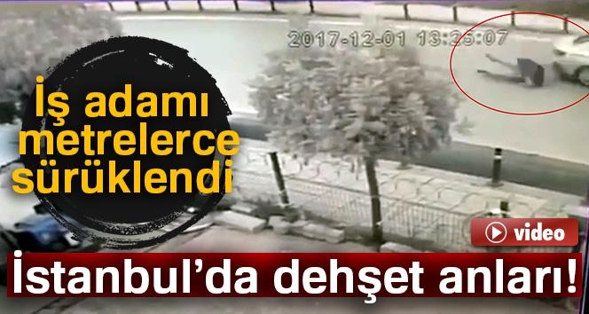 İstanbul'da Dehşet Anları, İş Adamı Metrelerce Sürüklendi