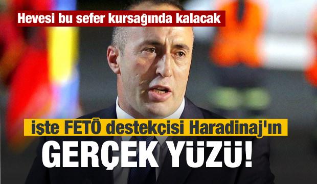 İşte FETÖ destekçisi Haradinaj'ın gerçek yüzü!