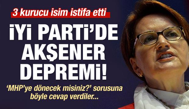 İYİ Parti'de deprem! 3 kritik isim istifa etti