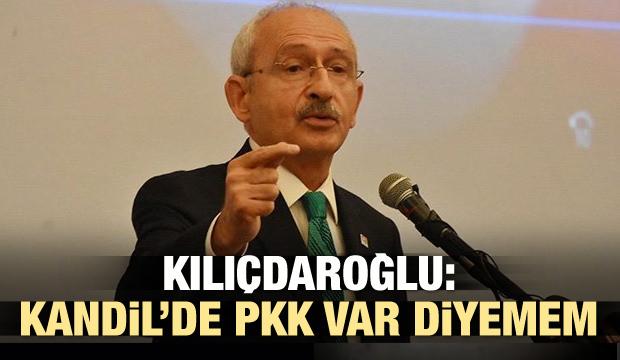 Kılıçdaroğlu Kandil'deki PKK varlığından habersiz