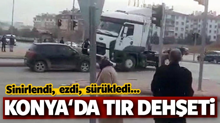 Konya'da Dehşet Anları! Şoföre Kızdı, TIR'la Ezdi!