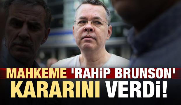 Mahkemeden 'Rahip Brunson' kararı!