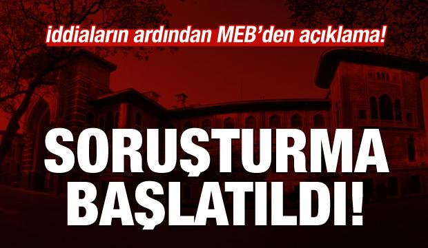 MEB'den açıklama geldi: Soruşturma başlatıldı