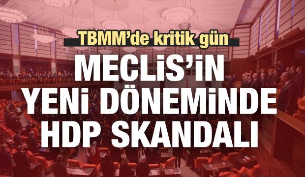 Meclis'in yeni döneminde HDP skandalı