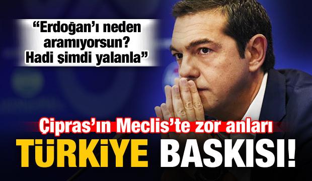 Meclis'te Türkiye baskısı! Çipras'ın zor anları