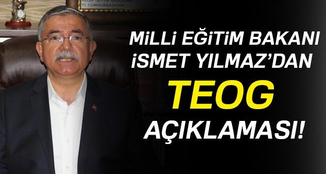 Milli Eğitim Bakanı Yılmaz'dan TEOG Açıklaması!