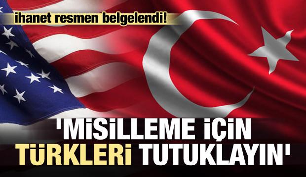 'Misilleme için Türkleri tutuklayın!'