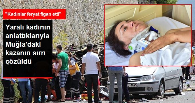 Muğla'daki Kazadan Yaralı Kurtulan Kadın: Fren Patladı, Kadınlar Feryat Figan Etti