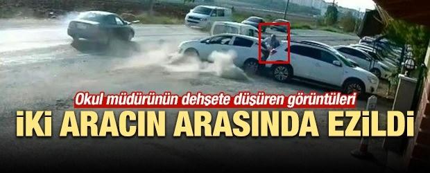 Okul müdürü iki aracın arasında ezildi! Dehşete düşüren görüntü!