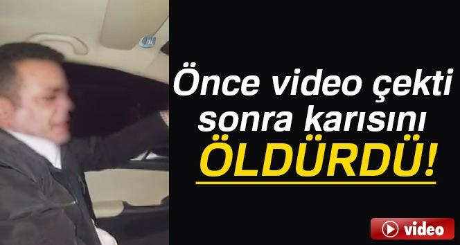 Önce Video Çekti Sonra Karısını Öldürdü!