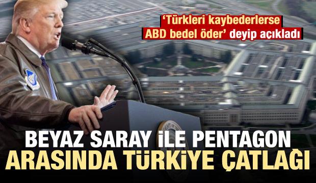 Pentagon ile Beyaz saray arasında Türkiye çatlağı!