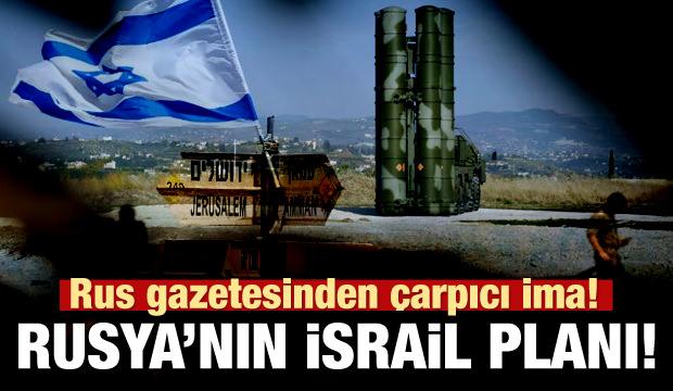 Rus gazetesinden çarpıcı İsrail iması!