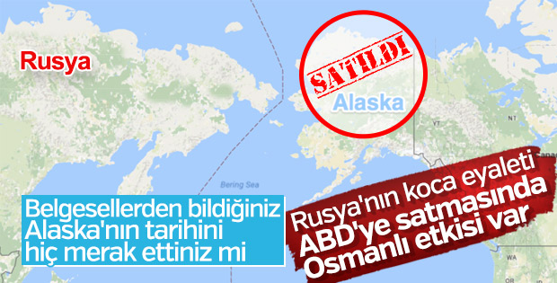 Rusya Alaska'yı neden Amerika'ya sattı?