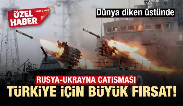 Rusya-Ukrayna çatışması Türkiye için büyük fırsat!