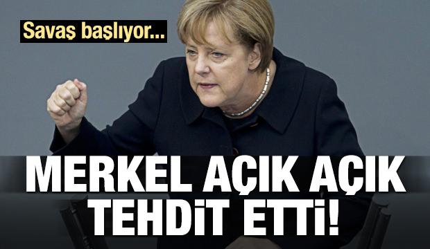 Savaş başlıyor... Merkel açık açık tehdit etti!