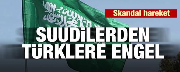 Skandal hareket! Suudilerden Türklere engel