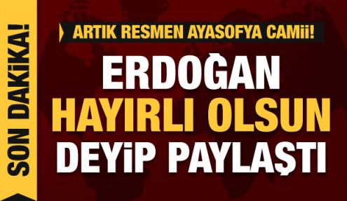 Son dakika: Ayasofya tekrar cami oluyor, Erdoğan hayırlı olsun deyip duyurdu!