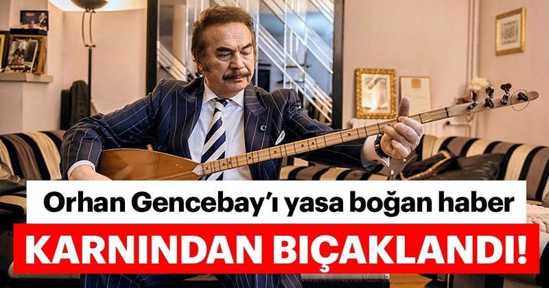 Son dakika haberi: Usta sanatçı Orhan Gencebay'ın oğlu Gökhan Gencebay bıçaklandı! Gökhan Gencebay'ın durumu nasıl?