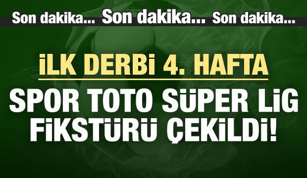 Süper Lig fikstür çekildi! İlk derbi 4. hafta