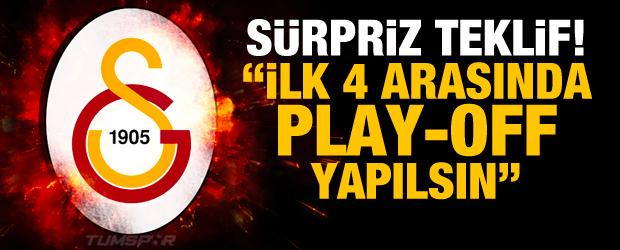 Sürpriz teklif!: İlk 4 Arasında Play-Off Yapılsın...