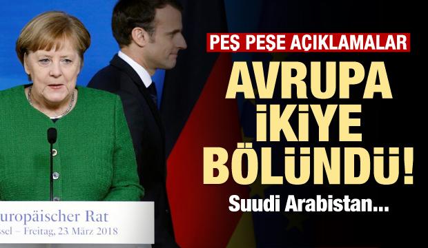 Suudi Arabistan Avrupa'yı ikiye böldü!