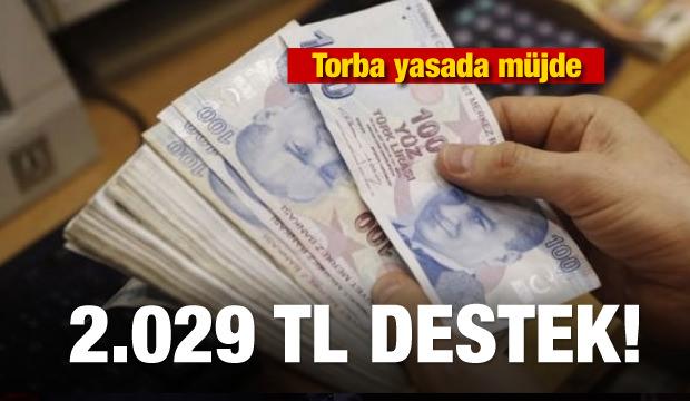 Torba yasada müjde! 2.029 lira destek