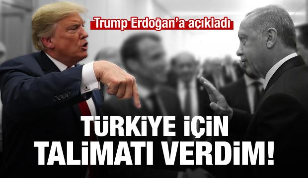 Trump Erdoğan'a anlattı: Talimat verdim, sorun yok