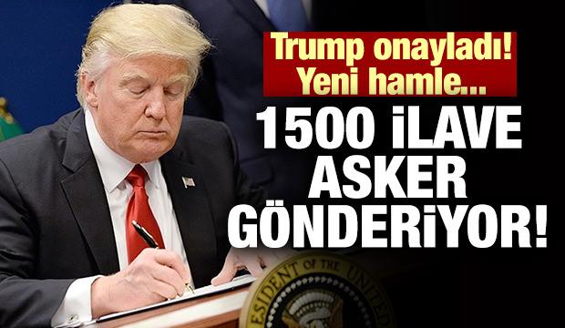 Trump onayladı! ABD 1500 ilave asker gönderiyor