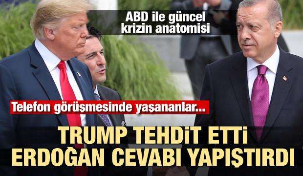 Trump tehdit etti, Erdoğan cevabı yapıştırdı