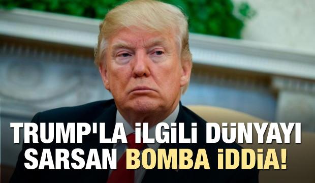 Trump'la ilgili dünyayı sarsan bomba iddia!