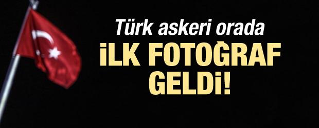 Türk askeri orada: İlk fotoğraf geldi...