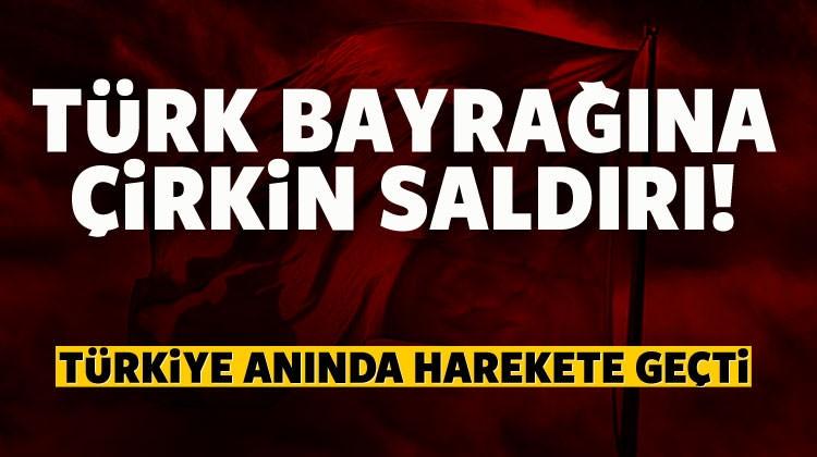 Türk Bayrağına Çirkin Saldırı...