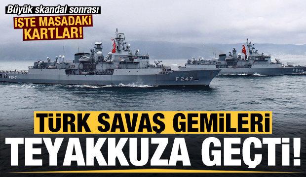 Türk Savaş Gemileri Teyakkuzda!