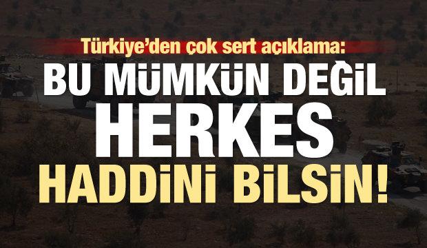 Türkiye'den sert açıklama: Herkes haddini bilsin!
