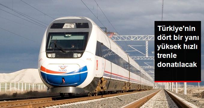 Türkiye'nin Dört Bir Yanına Yüksek Hızlı Tren Yapılacak