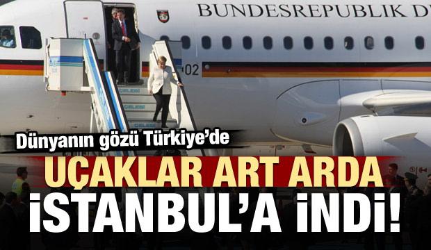 Uçaklar İstanbul'a indi! Dev zirve başlıyor